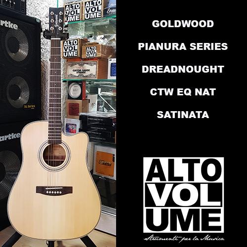 GOLDWOOD PIANURA DREADNOUGHT CTW EQ NAT (SATINATA)