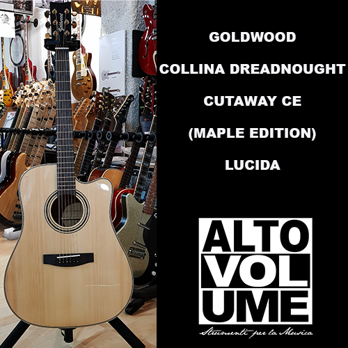 GOLDWOOD COLLINA DREADNOUGHT CUTAWAY ELETTRIFICATA (MAPLE EDITION) – LUCIDA